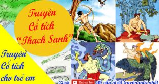 Truyện cổ tích cho trẻ em: Truyện cổ tích Thạch Sanh - Lý Thông