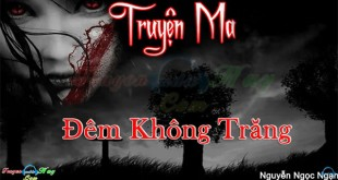 Truyện ma kinh dị đêm không trăng Nguyễn Ngọc Ngạn
