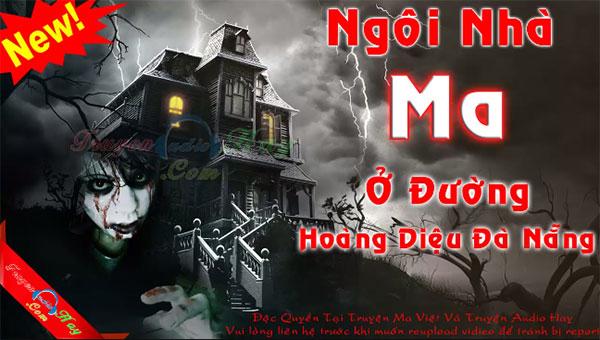 Truyện ma ở Đà Nẵng: Ngôi nhà ma ở đường Hoàng Diệu