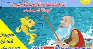 Truyện cổ tích cho trẻ em: Ông lão đánh cá và con cá vàng