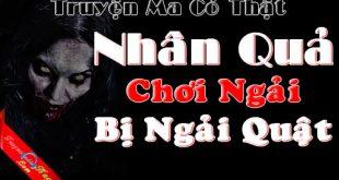 Nhân Quả full - Chơi Ngải bị Ngải Quật Truyện ma có thật ở Hà Nội