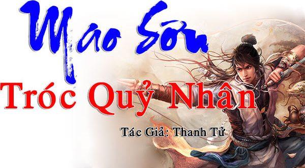 Mao Sơn Tróc Quỷ Nhân truyện Linh Dị của tác giả Thanh Tử